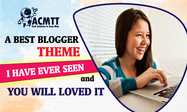 best blogger theme, best blogger templates, themes for blog, blogger responsive templates, best blog templates 2021,  magone download free, acmtt