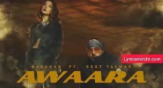Awaara Lyrics I Badshah Ft. Reet Talwar | Latest Hindi Song 2020