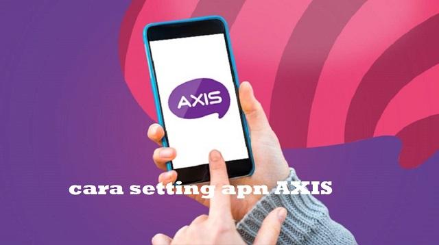 Cara Setting APN AXIS
