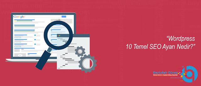 Wordpress 10 Temel SEO Ayarı Nedir