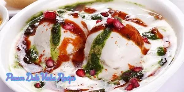 Delicious and Healthy Paneer Dahi Vada Recipe at Home