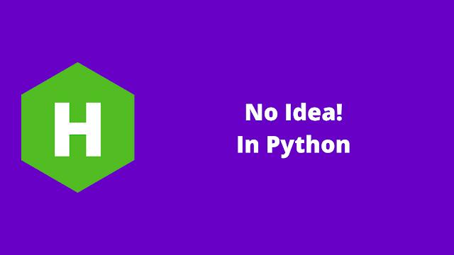 HackerRank No Idea! in python problem solution