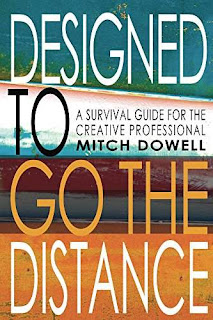 Designed To Go The Distance: A Survival Guide for The Creative Professional by Mitch Dowell