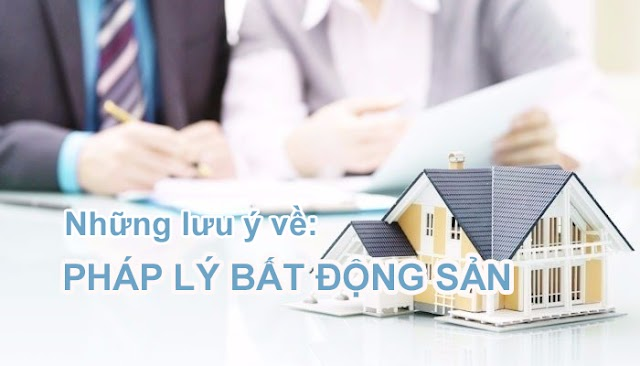 Những điều cần lưu ý về pháp lý bất động sản