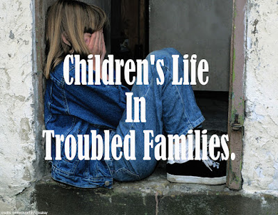 https://www.behealthyfamilies.com/2018/12/childrens-life-in-troubled-families.html