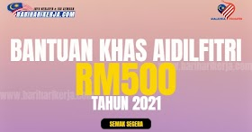 Bantuan Khas Aidilfitri RM500 Tahun 2021