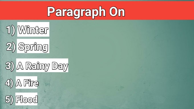 Paragraph on Winter,  Spring,  A Rainy Day,  A Fire,  Flood