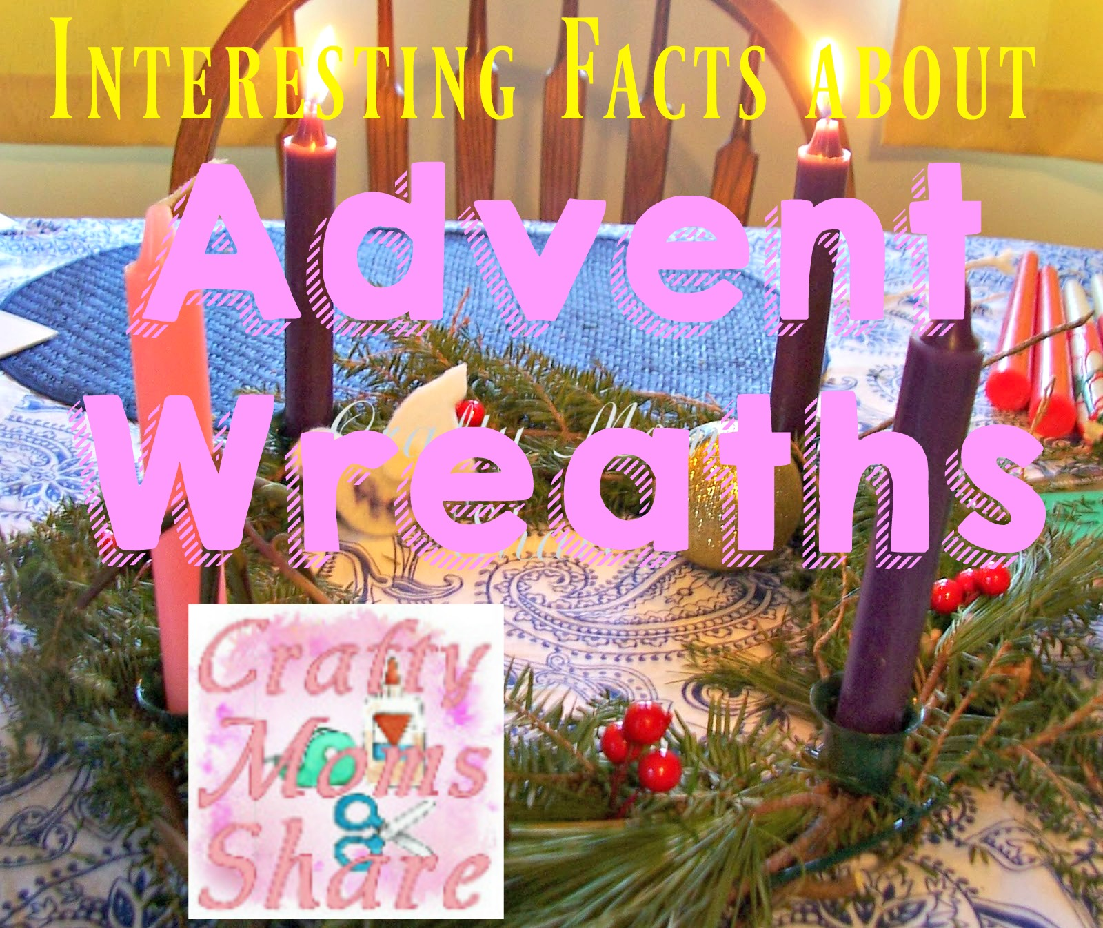 Crafty Moms Share: Fun Facts about Advent Wreaths
