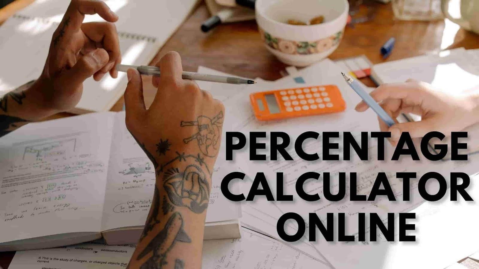 online-percentage-calculator,online-calculator-with-percentage,online-percentage-change-calculator,online-grade-calculator-with-percentage,amie-percentage-calculator-online,how-to-calculate-percentage-online-calculator,free-online-percentage-calculator,online-percentage-calculator-of-marks,online-percentage-calculator-between-two-numbers