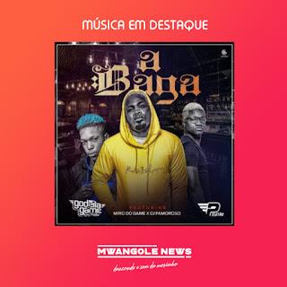 Godzila do Game - A Baga (feat Miro Do Game e DJ Famoroso)
