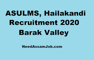 ASULMS Hailakandi Recruitment 2020