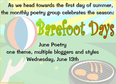 As we head towards the first day of summer, the Monthly Poetry Group celebrates Barefoot Days | www.BakingInATornado.com | #poetry #poem