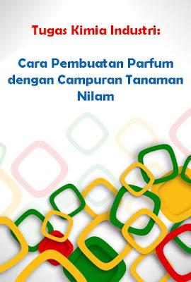 Tugas Kimia Industri : Cara Pembuatan Parfum dengan Campuran Tanaman Nilam