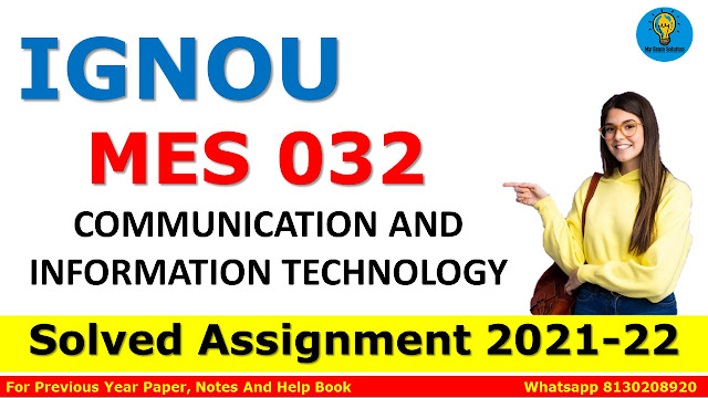 MES 032 COMMUNICATION AND INFORMATION TECHNOLOGY Solved Assignment 2021-22