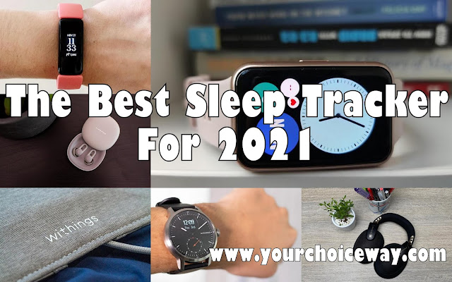The Best Sleep Tracker For 2021 - Your Choice Way