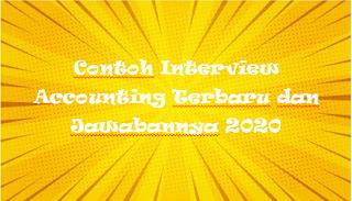 Contoh Interview Accounting Terbaru dan Jawabannya 2020