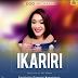 MUSIC: IKARIRI -- EGO MICHAEL | @EGOMICHAELMUSIC