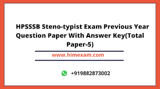 HPSSSB Steno-typist Exam Previous Year Question Paper With Answer Key(Total Paper-5)