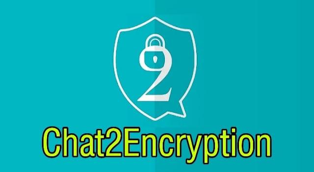 تطبيق Chat2Encryption للدردشة