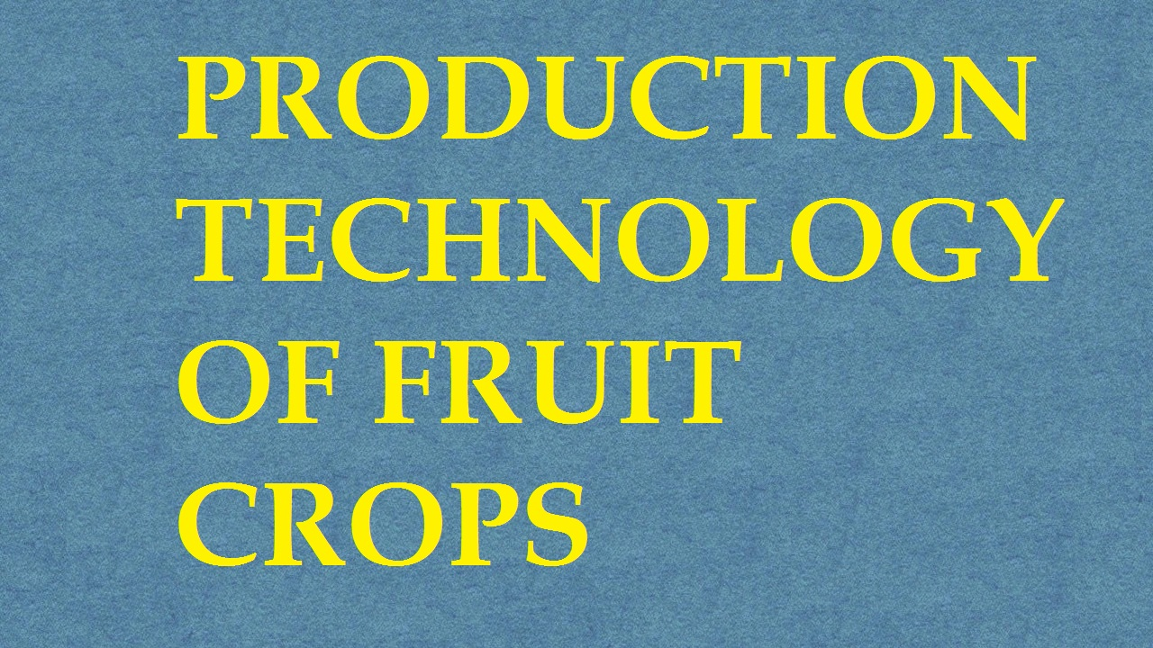 Production Technology Of Fruit Crops ICAR E course Free PDF Book Download e krishi shiksha