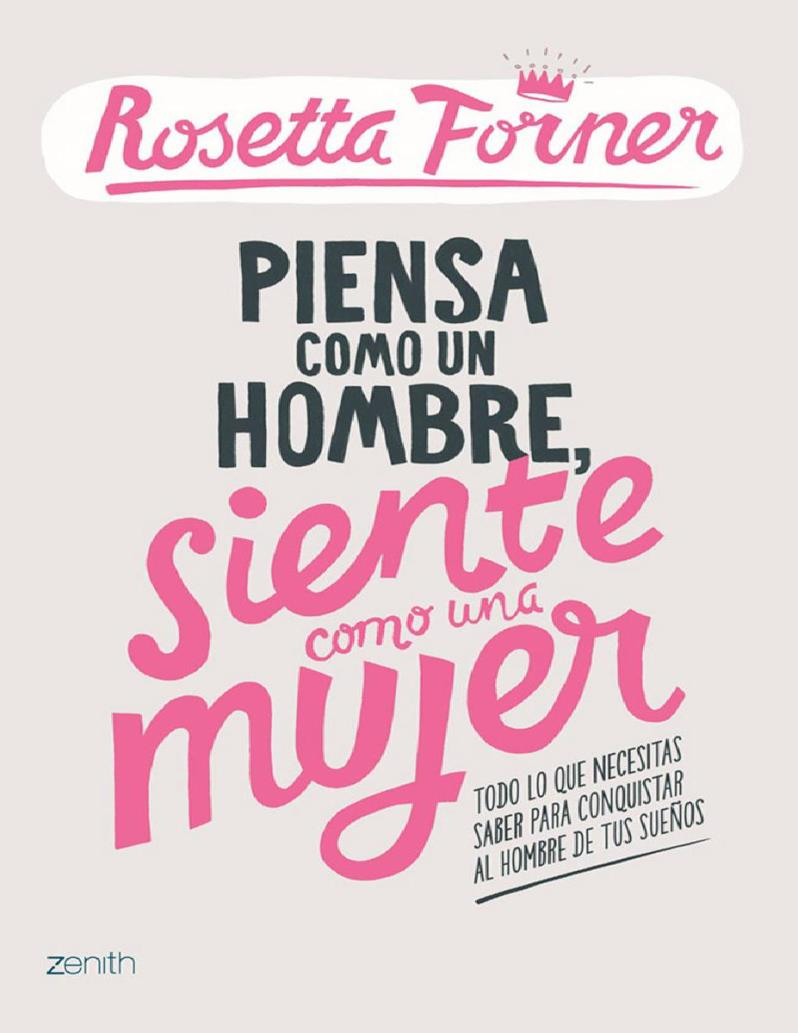 Piensa como un hombre, siente como una mujer – Rosetta Forner
