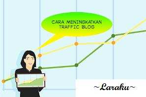 Cara Meningkatkan Traffic Blog Yang Belum Orang Tahu
