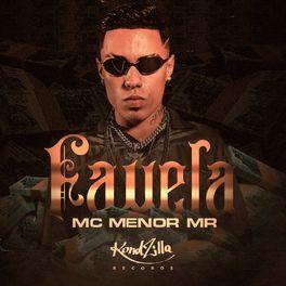 Download Música Favela - MC Menor MR Mp3