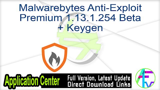 Malwarebytes Anti-Exploit Premium 1.13.1.254 Beta + Keygen