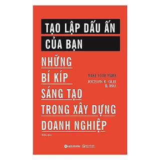 Cuốn Sách Hay Về Những Bí Kíp Sáng Tạo Trong Xây Dựng Doanh Nghiệp: Tạo Lập Dấu Ấn Của Bạn ebook AWZ3/EPUB/PDF/PRC/MOBI
