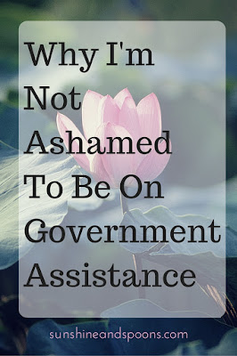 Why I'm Not Ashamed to be on Government Assistance