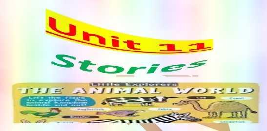 مذكرة الوحدة 11 لغة انجليزية Stories للصف الرابع الفصل الثالث 2019