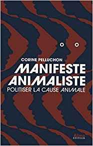 Manifeste animaliste – Corinne Pelluchon