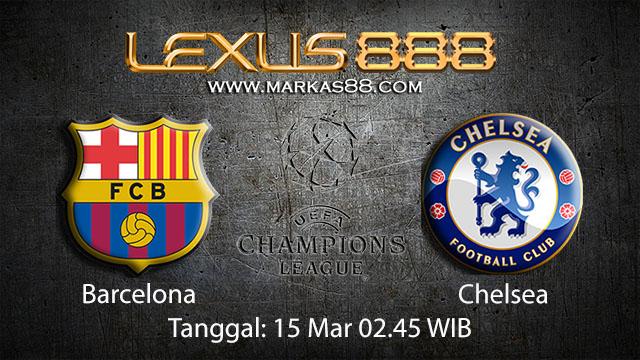 BOLA88 - PREDIKSI TARUHAN BOLA BARCELONA VS CHELSEA 15 MARET 2018 ( UEFA CHAMPIONS LEAGUE )
