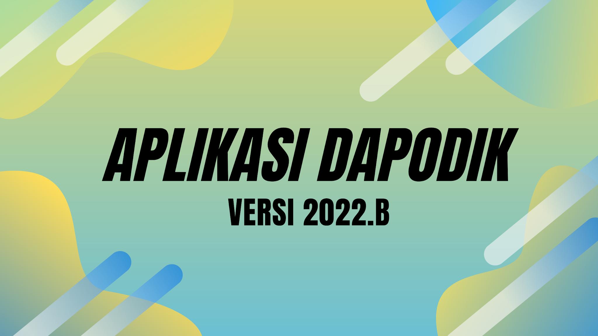 gambar aplikasi dapodik 2022 B