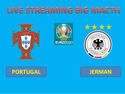 Link Live Streaming SUPER BIG MATCH PORTUGAL Vs JERMAN Berlangsung Di Stadion Allianz Arena