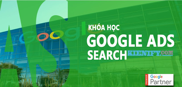 Khóa học Google Ads Search đỉnh cao
