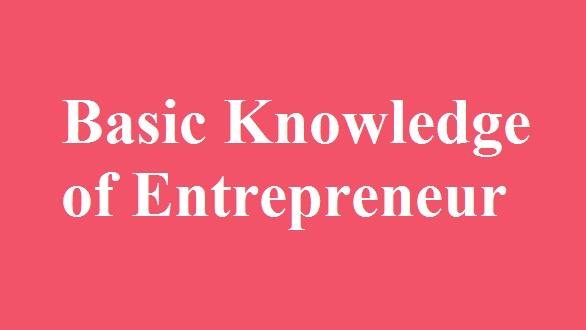 Basic Knowledge of Entrepreneur