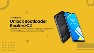 Cara Unlock Bootloader Realme C2 Terbaru 2020