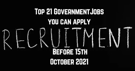 Top 21 Government Jobs | Apply Before 15th September 2021