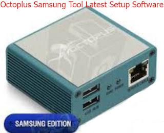 Octoplus Samsung Tool Latest Setup