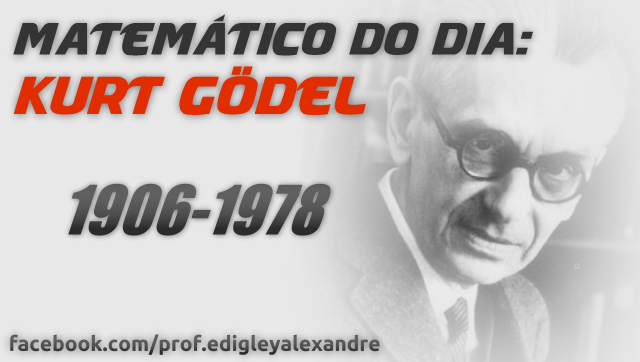 Matemático do dia: Kurt Gödel