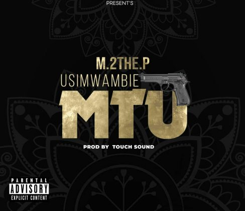 Download Audio | M2 the P ft Chadala - Usimwambie Mtu
