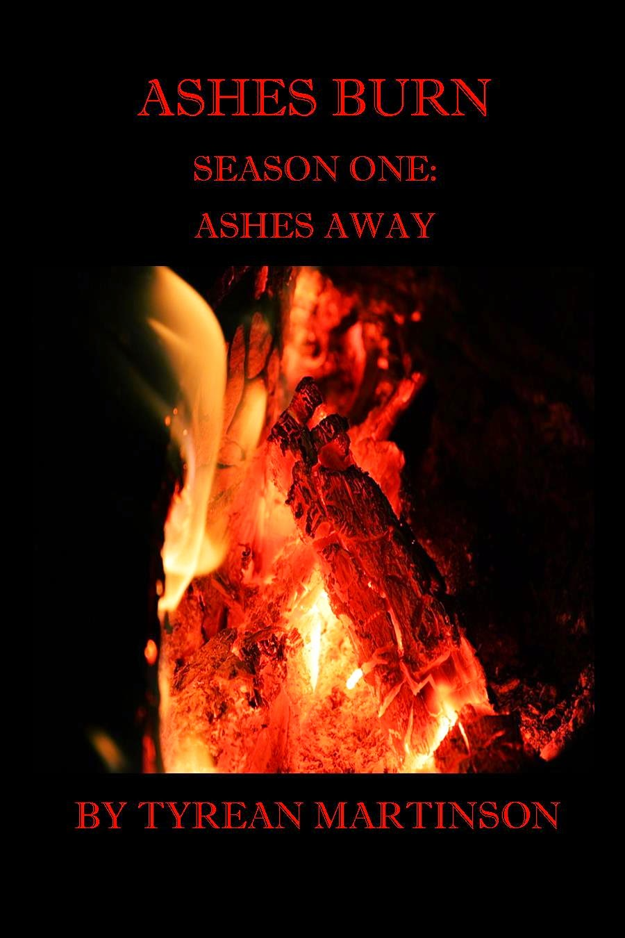 ASHES BURN SEASON 1: ASHES AWAY