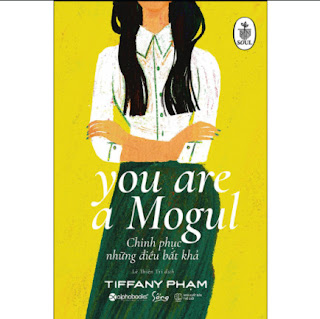 Chinh Phục Những Điều Bất Khả - You Are A Mogul ebook PDF EPUB AWZ3 PRC MOBI