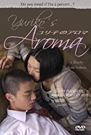 Nonton Film Semi Yuriko No Aroma (2010) Sub Indonesia