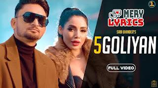 5 Goliyan By Sabi Bhinder - Lyrics