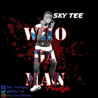 Sky Tee - Who Da Man ft. Sarkodie (Mixed by GMES)