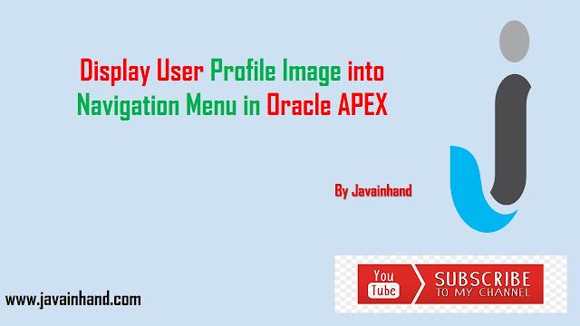 Oracle APEX Tutorial - Display User Profile Image into Navigation Menu in Oracle Apex