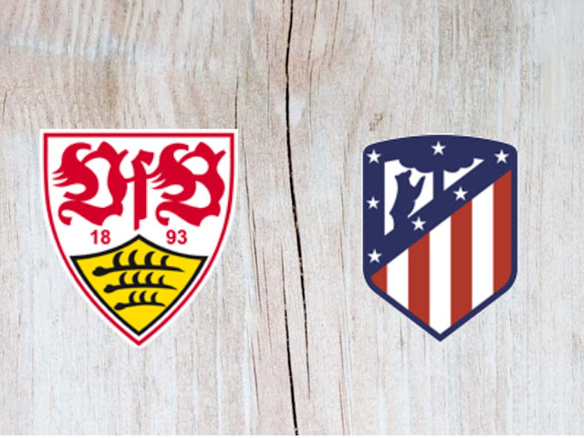 Watch Stuttgart vs Atlético Madrid Full Match & Highlights - 05 August 2018