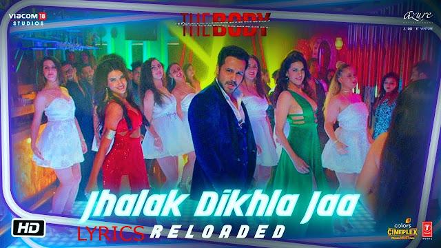 Jhalak Dikhla Jaa Reloaded Lyrics The Body  Rishi K, Emraan H, Scarlett W, Natasa S Himesh R, Tanishk B